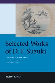 Selected Works of D.T. Suzuki, Volume II - Pure Land ebook by Daisetsu Teitaro Suzuki