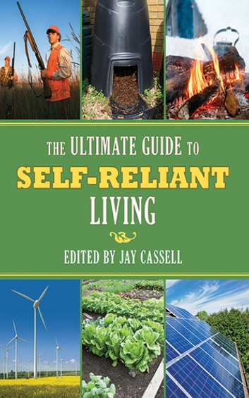 Ultimate Guide to Self-Reliant Living, The ebook by