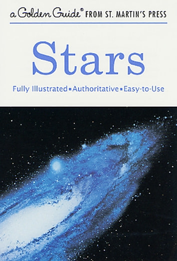 Stars - A Fully Illustrated, Authoritative and Easy-to-Use Guide ebook by Robert H. Baker,Herbert S. Zim,Mark R. Chartrand