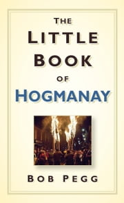 The Little Book of Hogmanay ebook by Bob Pegg