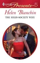 The High-Society Wife ebook by Helen Bianchin
