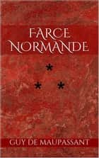 Farce Normande ekitaplar by Guy de Maupassant