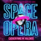 Space Opera luisterboek by Catherynne M. Valente, Heath Miller