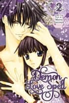 Demon Love Spell, Vol. 2 ebook by Mayu Shinjo