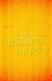 Hacking Happy ebook by Dusty Phillips