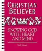 Christian Believer Study Manual ebook by J. Ellsworth Kalas
