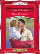 Texas Millionaire (Mills & Boon Vintage Desire) ebook by Dixie Browning