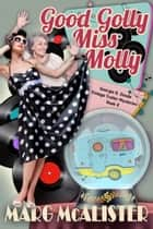 Good Golly Miss Molly ebook by Marg McAlister