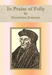 In Praise of Folly ebook by Desiderius Erasmus