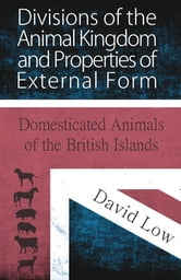 Divisions of the Animal Kingdom and Properties of External Form  (Domesticated Animals of the British Islands)