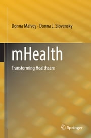 mHealth - Transforming Healthcare ebook by Donna Malvey,Donna J. Slovensky