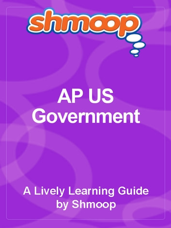 AP US Government & Politics ebook by Shmoop