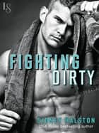 Fighting Dirty ebook by Sidney Halston
