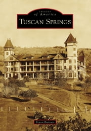 Tuscan Springs ebook by Bryon Burruss