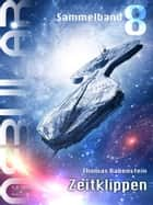 NEBULAR Sammelband 8 - Zeitklippen - Episode 35 - 38 ebook by Thomas Rabenstein