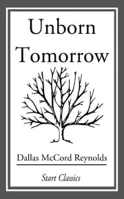 Unborn Tomorrow ebook by Dallas McCord Reynolds