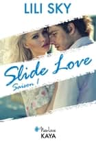 Slide Love Saison 1 ebook by Lili Sky