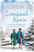 Liverpool Annie ebook by Maureen Lee