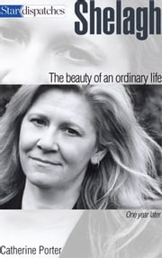Shelagh - The Beauty of an Ordinary Life One Year Later ebook by Catherine Porter