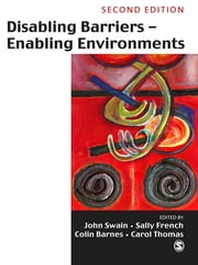 Disabling Barriers, Enabling Environments ebook by Professor John Swain,Sally French,Colin Barnes,Dr Carol Thomas