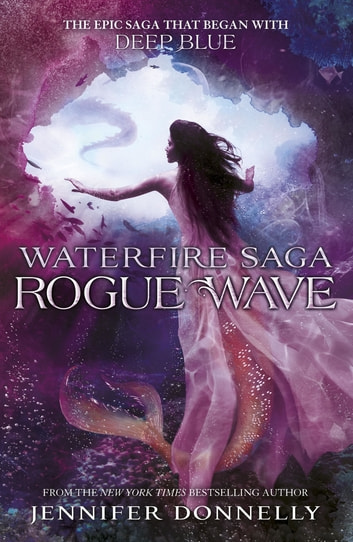 Waterfire Saga: Rogue Wave - Book 2 ebook by Jennifer Donnelly