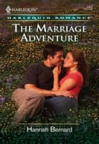 The Marriage Adventure (Mills & Boon Cherish) ebook by Hannah Bernard