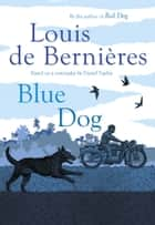 Blue Dog ebook by Louis de Bernieres