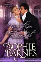 When Love Leads To Scandal - The Townsbridges, #1 ebook by Sophie Barnes