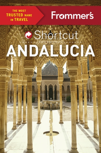 Frommer's Shortcut Andalucia ebook by Patricia Harris,David Lyon