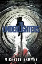 The Underlighters - The Nightmare Cycle, #1 ebook by Michelle Browne