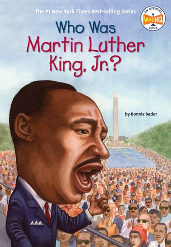 Who Was Martin Luther King, Jr.? ebook by Bonnie Bader,Who HQ