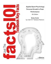 Just the FACTS101 e-Study Guide for: Applied Sport Psychology: Personal Growth to Peak Performance ebook by Cram101 Reviews,Jean Williams