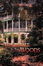 The Estate in the Woods ebook by Luci