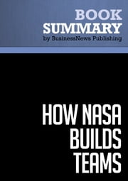 Summary: How NASA Builds Teams - Charles J. Pellerin ebook by BusinessNews Publishing
