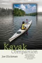 The Kayak Companion ebook by Joe Glickman