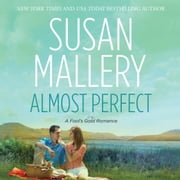 Almost Perfect audiobook by Susan Mallery