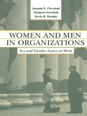 Women and Men in Organizations - Sex and Gender Issues at Work ebook by Jeanette N. Cleveland,Margaret Stockdale,Kevin R. Murphy,Barbara A. Gutek