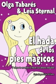 El Hada de los Pies Mágicos ebook by Leia Sternal