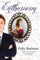 Enthusiasm eBook by Polly Shulman