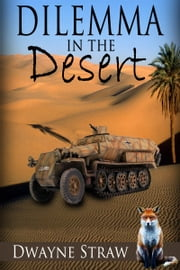 Dilemma in the Desert ebook by Dwayne Straw
