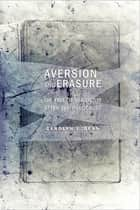 Aversion and Erasure - The Fate of the Victim after the Holocaust ebook by Carolyn J. Dean