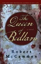 The Queen of Bedlam ebook by Robert McCammon