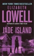 Jade Island ebook by Elizabeth Lowell