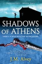 Shadows of Athens ebook by JM Alvey