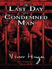 The Last Day of a Condemned Man ebook by Victor Hugo,Arabella Ward,David Dow