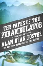 The Paths of the Perambulator ebook by Alan Dean Foster