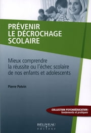 Prévenir le décrochage scolaire ebook by Kobo.Web.Store.Products.Fields.ContributorFieldViewModel