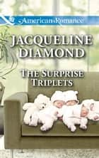 The Surprise Triplets (Mills & Boon American Romance) (Safe Harbor Medical, Book 14) ebook by Jacqueline Diamond