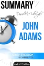 David McCullough's John Adams | Summary ebook by Ant Hive Media