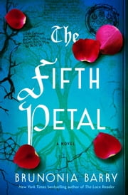 The Fifth Petal - A Novel ebook by Brunonia Barry